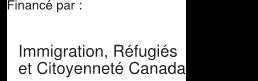 Financé par : Immigration, Réfugiés et Citoyenneté Canada